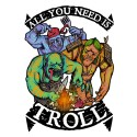 All you need is Troll