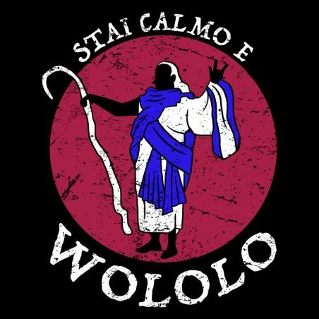 Stai calmo e Wololo