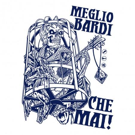 MEGLIO BARDI CHE MAI